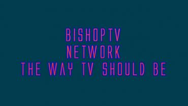 Bishop TV - The Way TV Should Be