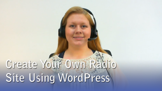 Creating Your Own Radio Site Using WordPress