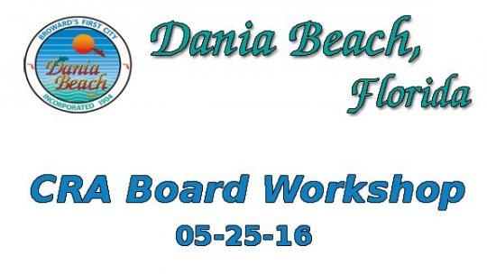 05 25 2016 CRA Board Workshop